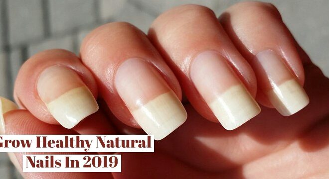 Grow Healthy Natural Nails In 2020 With This Secret