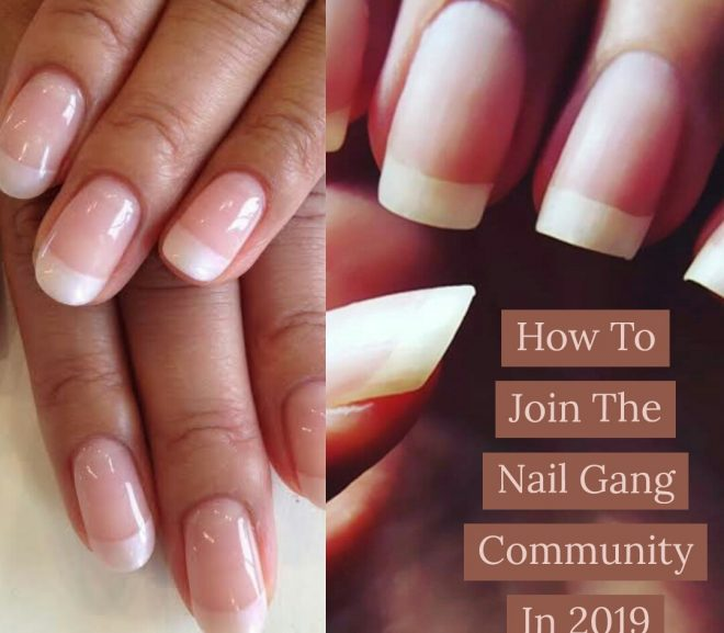 What Is Nail Gang And Why You Should Join In 2020