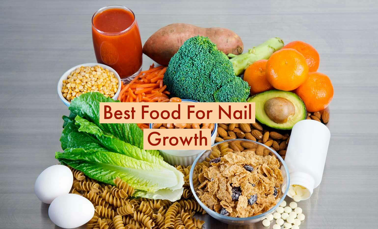 25+ Best Food For Nail Growth And Nail Strength