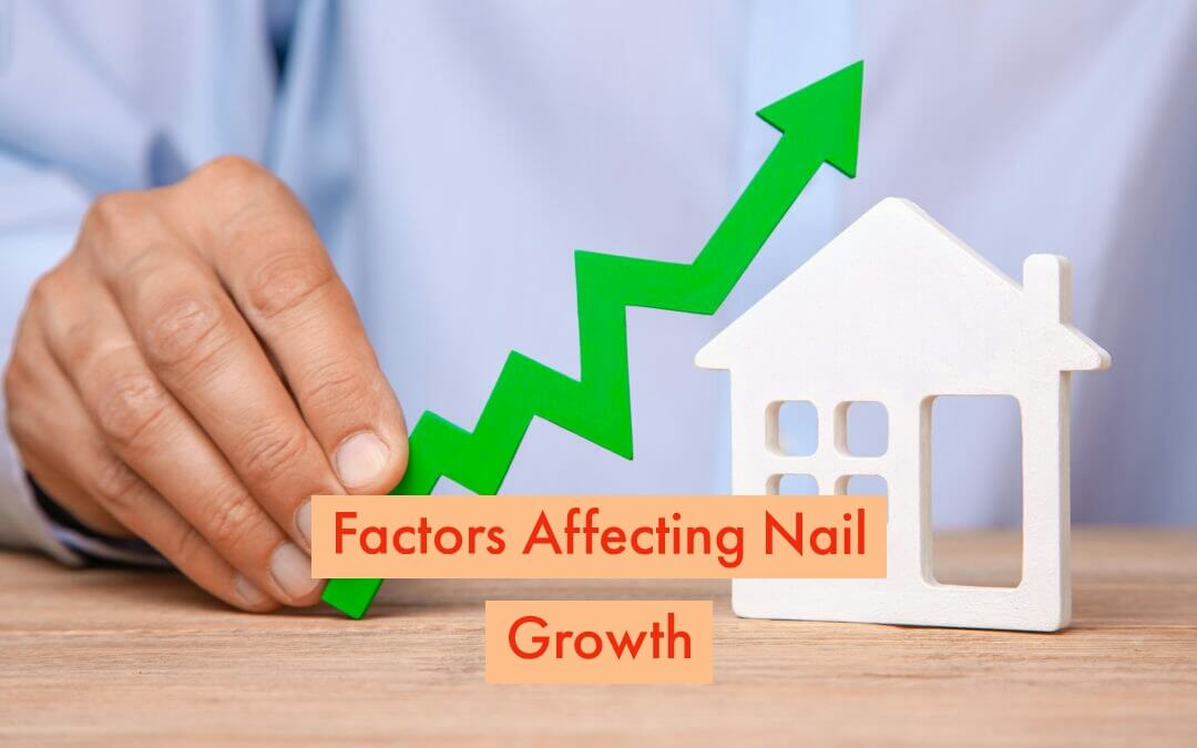 9 Factors Affecting Nail Growth And Possible Solution