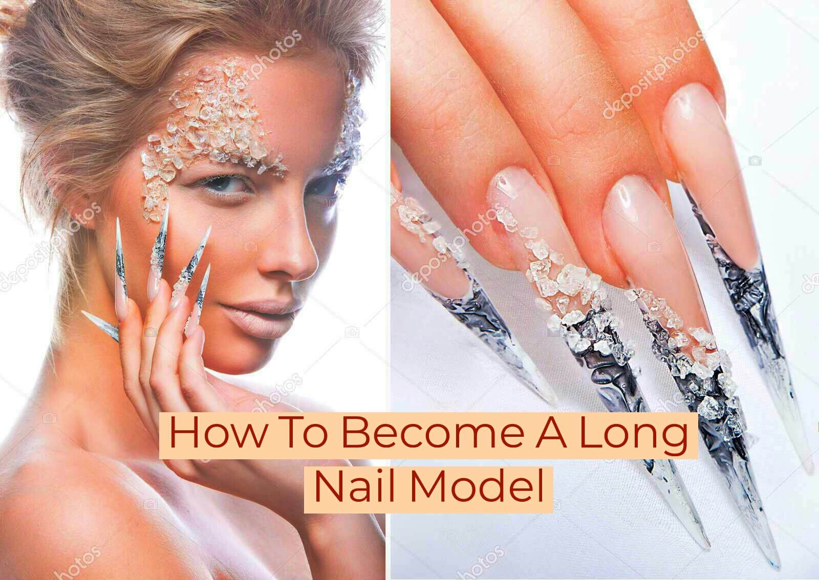 Long Nails Models : Reason Why You Should Join Today