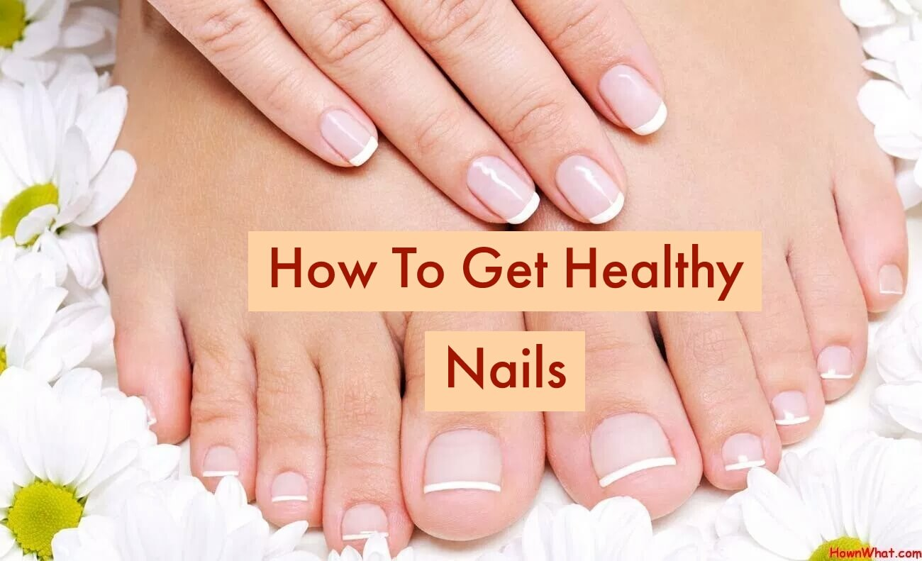 How To Get Healthy Nails Naturally In 1 Day (14 Easy Tips)